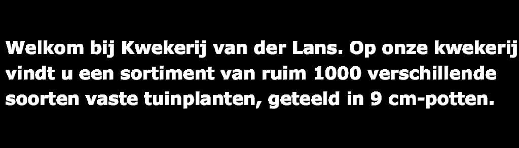 Welkomtekst Kwekwerij van der Lans